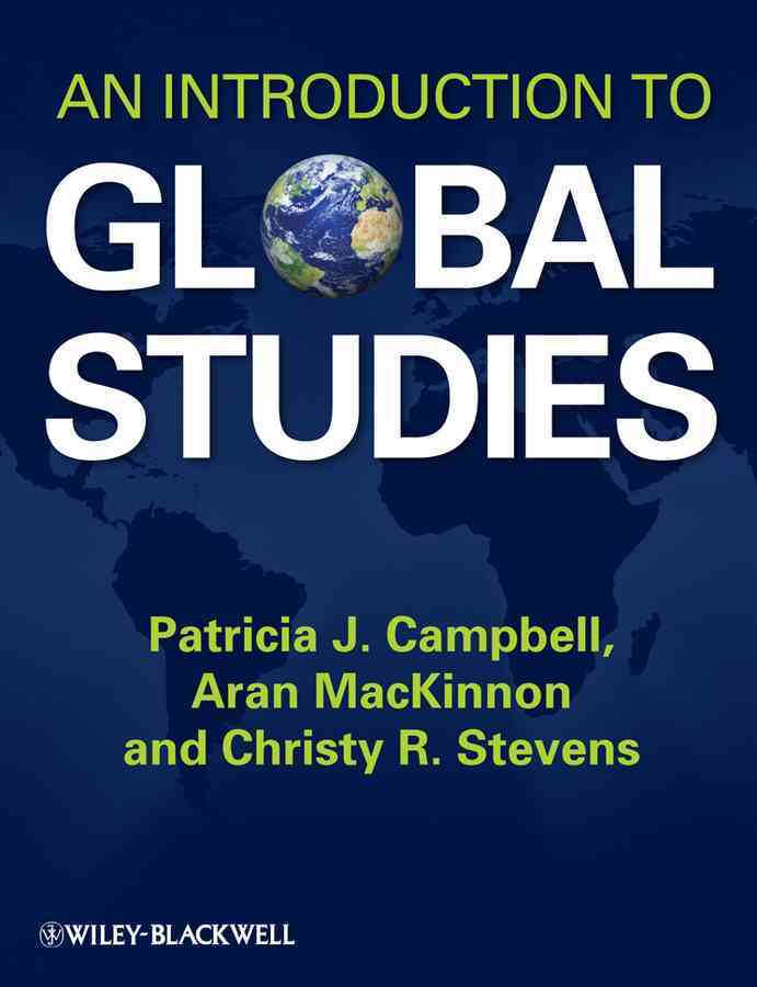 An Introduction to Global Studies By Campbell, Patricia J./ Mackinnon, Aran/ Stevens, Christy R.